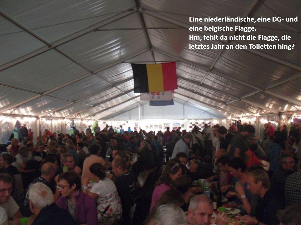 Eine niederländische, eine DG- und eine belgische Flagge. Hm, fehlt da nicht die Flagge, die letztes Jahr an den Toiletten hing?