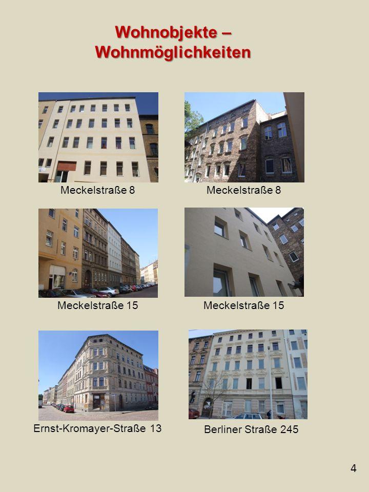 4 Wohnobjekte – Wohnmöglichkeiten Meckelstraße 8 Meckelstraße 15 Berliner Straße 245 Meckelstraße 15 Ernst-Kromayer-Straße 13