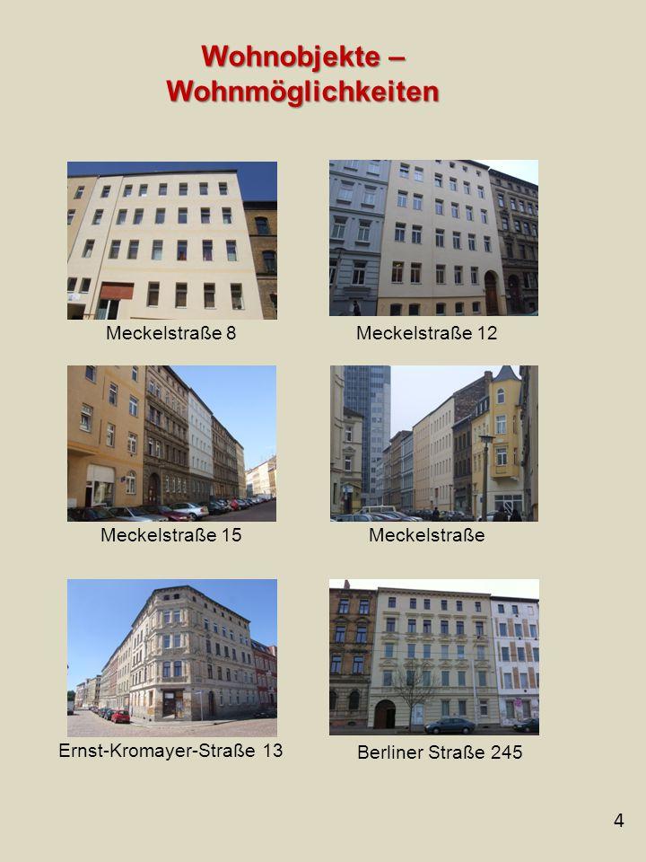 4 Wohnobjekte – Wohnmöglichkeiten Meckelstraße 8Meckelstraße 12 Meckelstraße 15 Berliner Straße 245 Meckelstraße Ernst-Kromayer-Straße 13