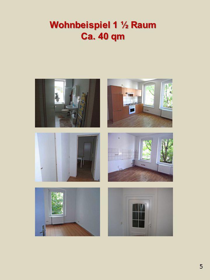 5 Wohnbeispiel 1 ½ Raum Ca. 40 qm