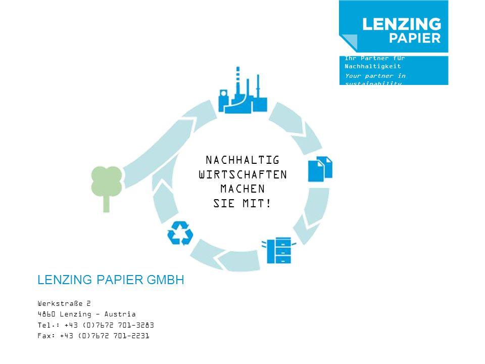 Ihr Partner für Nachhaltigkeit Your partner in sustainability LENZING PAPIER GMBH Werkstraße 2 4860 Lenzing - Austria Tel.: +43 (0)7672 701-3283 Fax:
