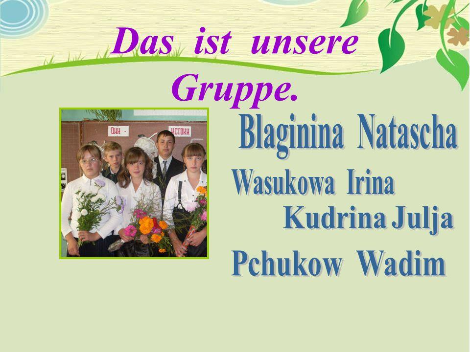 Das ist unsere Gruppe.