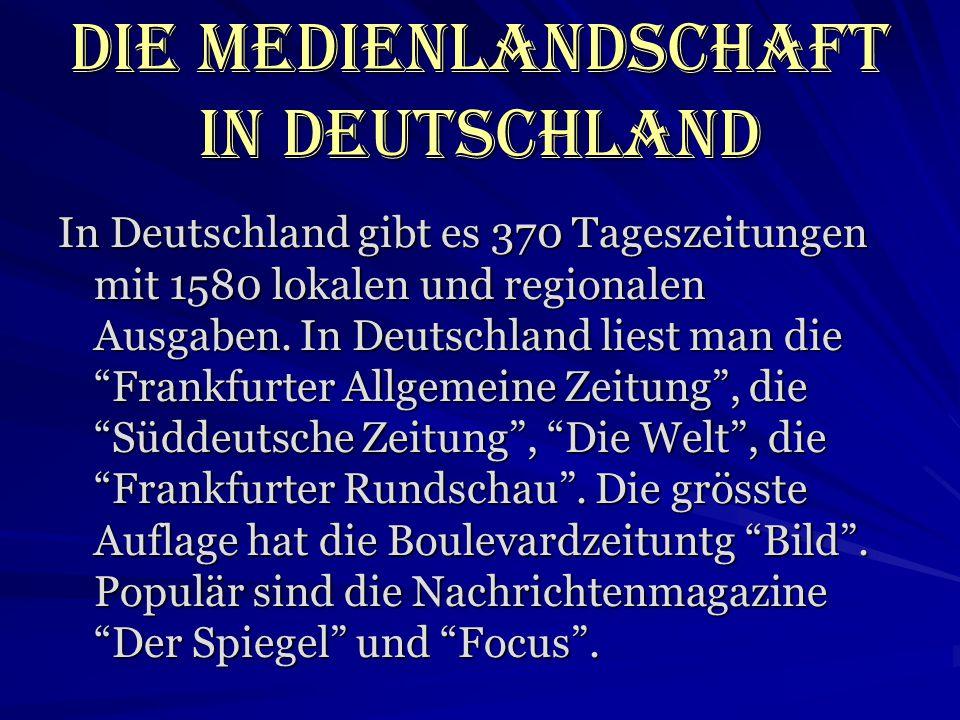 Die Medienlandschaft in Deutschland In Deutschland gibt es 370 Tageszeitungen mit 1580 lokalen und regionalen Ausgaben. In Deutschland liest man die F