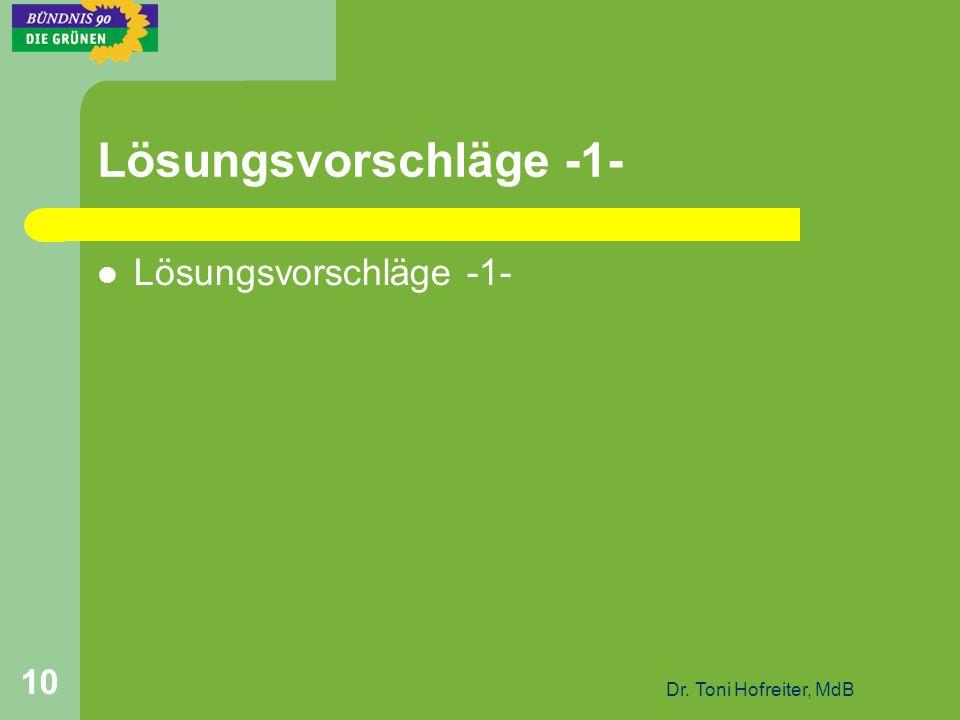 Dr. Toni Hofreiter, MdB 10 Lösungsvorschläge -1-