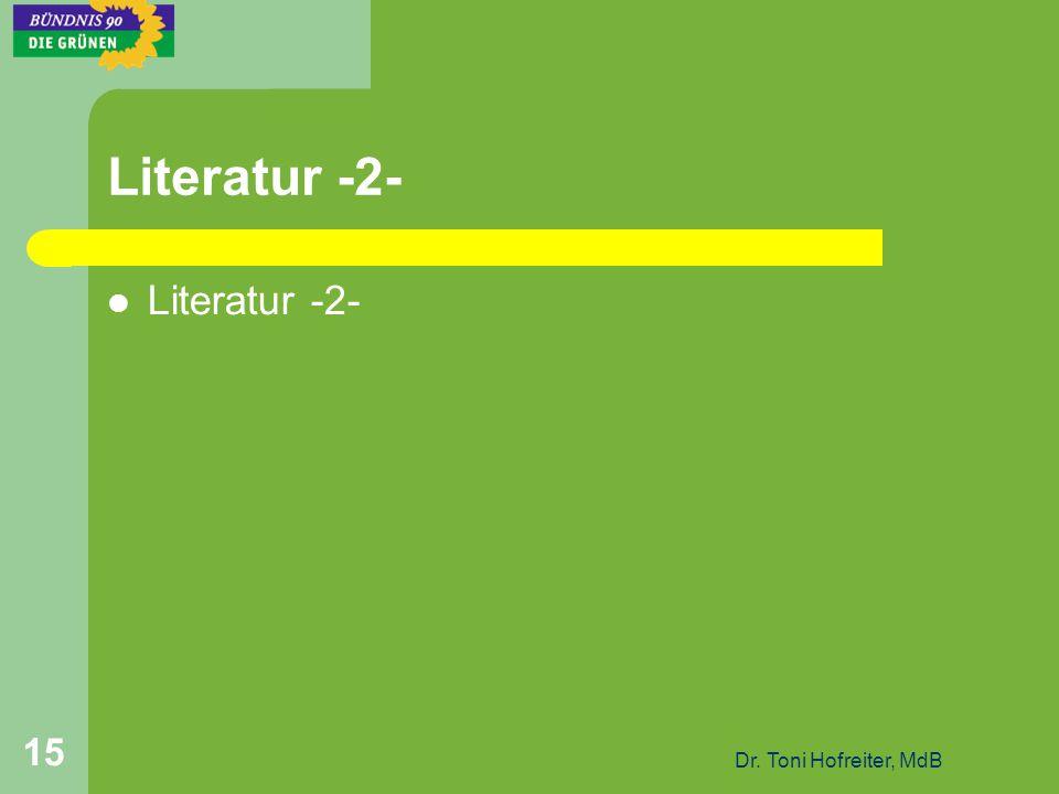 Dr. Toni Hofreiter, MdB 15 Literatur -2-