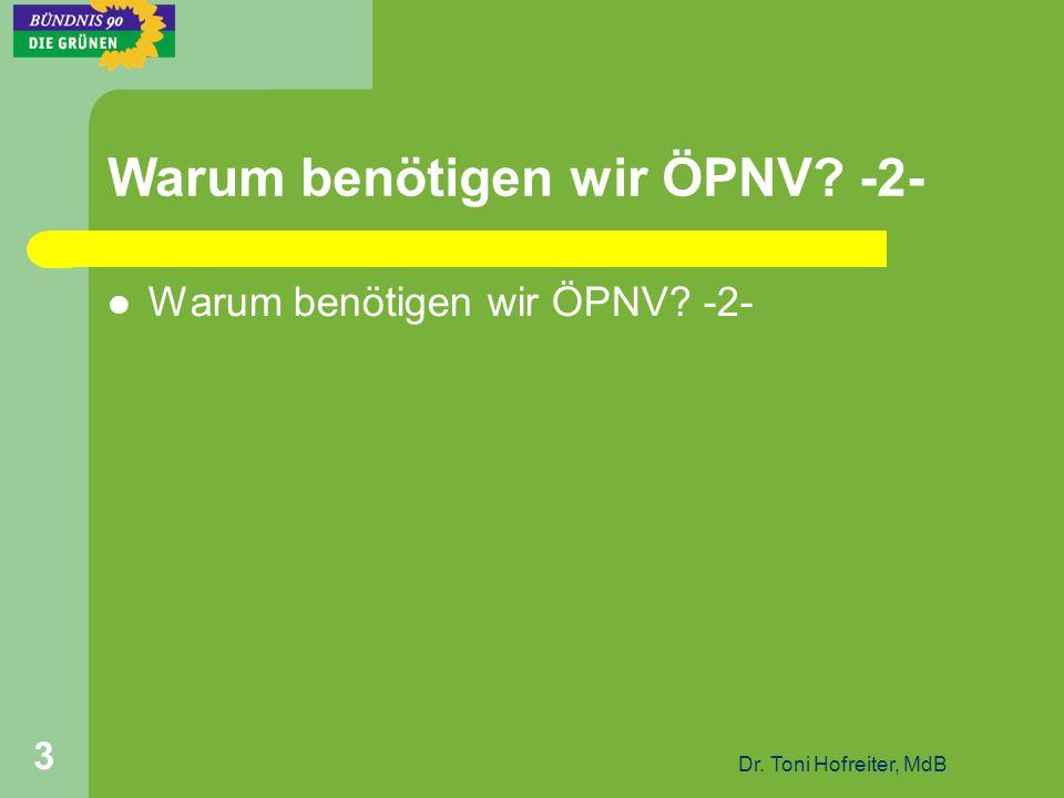 Dr. Toni Hofreiter, MdB 3 Warum benötigen wir ÖPNV -2-