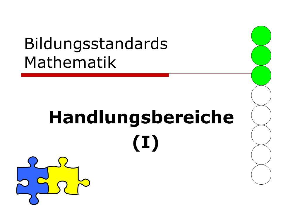 Bildungsstandards Mathematik Handlungsbereiche (I)