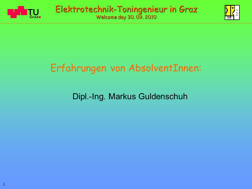 Erfahrungen von AbsolventInnen: Dipl.-Ing.