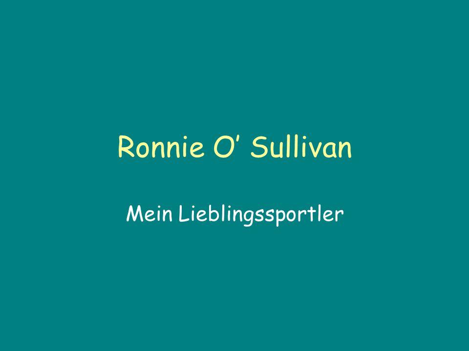 Ronnie O Sullivan Mein Lieblingssportler