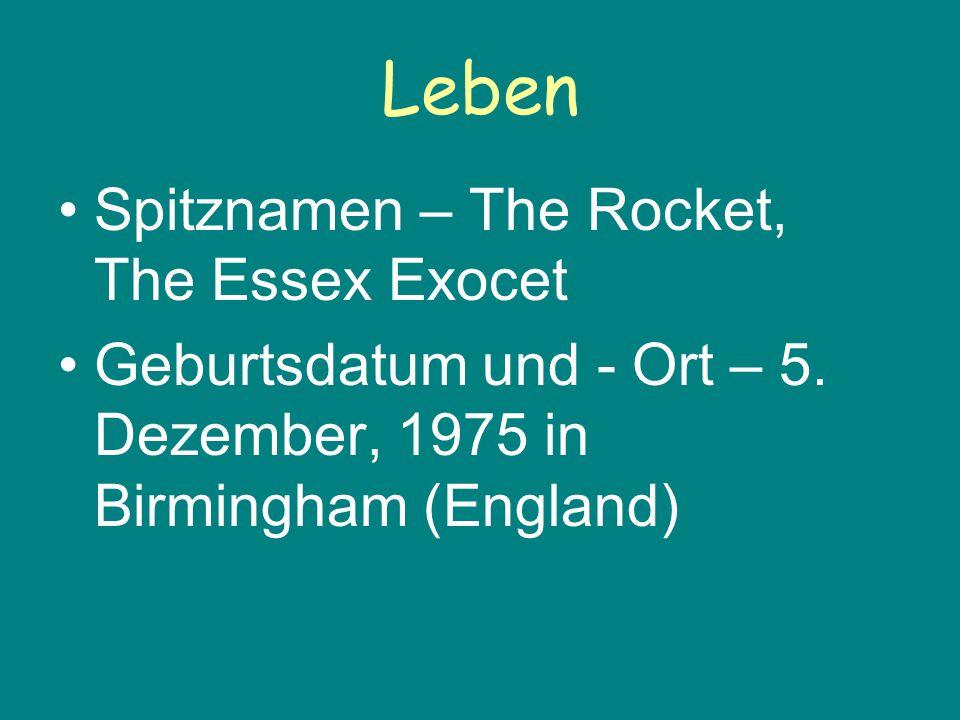 Leben Spitznamen – The Rocket, The Essex Exocet Geburtsdatum und - Ort – 5. Dezember, 1975 in Birmingham (England)