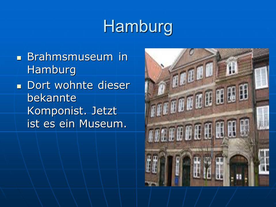 Hamburg Brahmsmuseum in Hamburg Brahmsmuseum in Hamburg Dort wohnte dieser bekannte Komponist. Jetzt ist es ein Museum. Dort wohnte dieser bekannte Ko