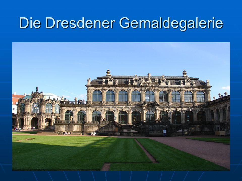 Die Dresdener Gemaldegalerie