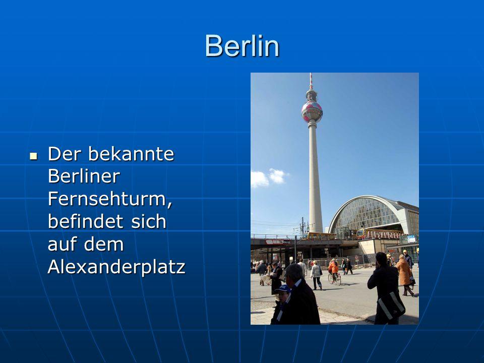 Berlin Der bekannte Berliner Fernsehturm, befindet sich auf dem Alexanderplatz Der bekannte Berliner Fernsehturm, befindet sich auf dem Alexanderplatz