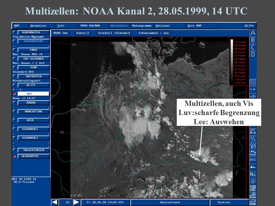 32 Multizellen: NOAA Kanal 2, 28.05.1999, 14 UTC Multizellen, auch Vis Luv:scharfe Begrenzung Lee: Auswehen