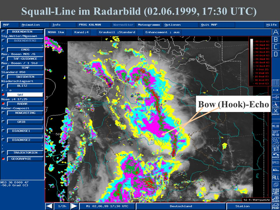 7 Squall-Line im Radarbild (02.06.1999, 17:30 UTC) Bow (Hook)-Echo