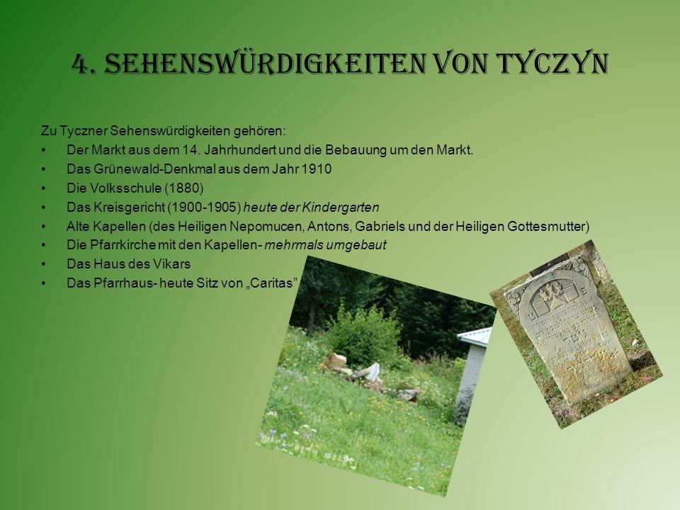 4. Sehenswürdigkeiten von Tyczyn Zu Tyczner Sehenswürdigkeiten gehören: Der Markt aus dem 14. Jahrhundert und die Bebauung um den Markt. Das Grünewald