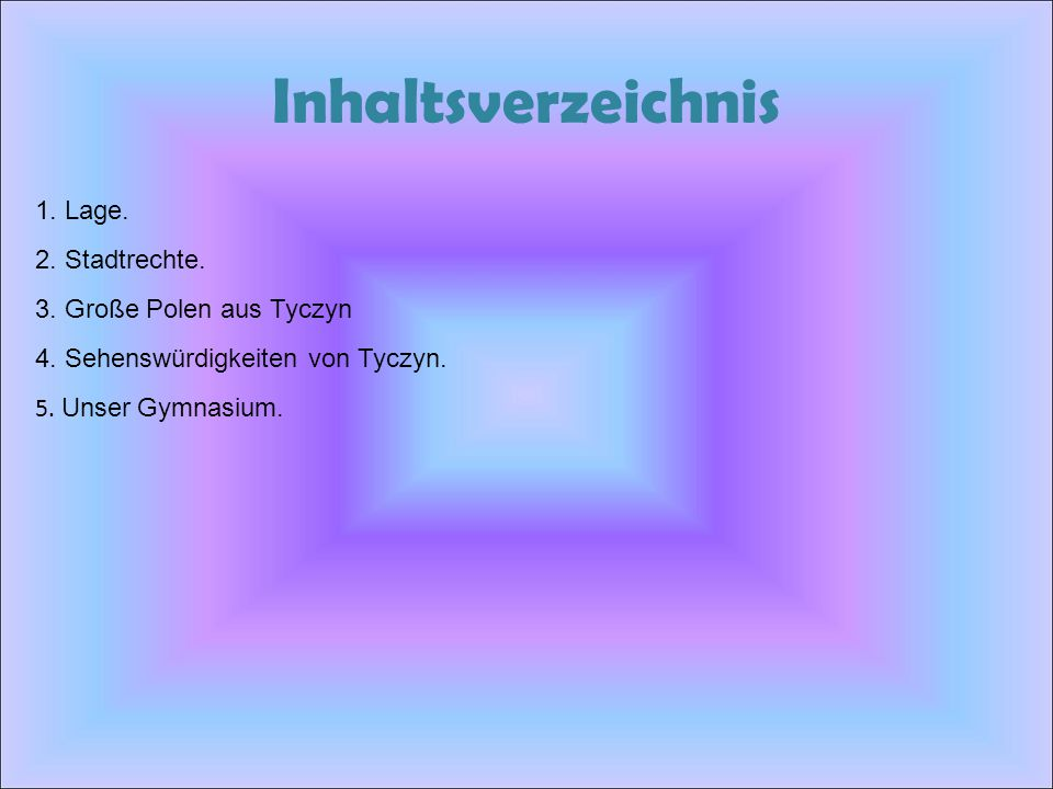 Inhaltsverzeichnis 1. Lage. 2. Stadtrechte. 3. Große Polen aus Tyczyn 4. Sehenswürdigkeiten von Tyczyn. 5. Unser Gymnasium.