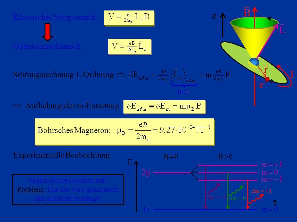 5 Klassisches Störpotential: Quantenmechanisch: Störungsrechnung 1.