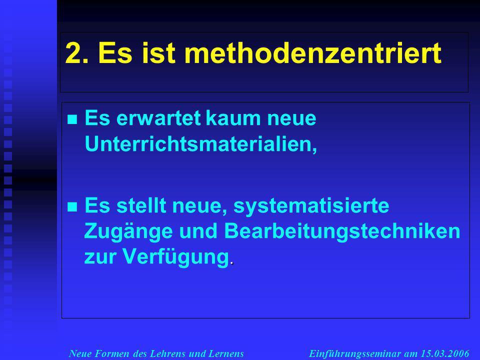 Neue Formen des Lehrens und LernensEinführungsseminar am 15.03.2006 2.