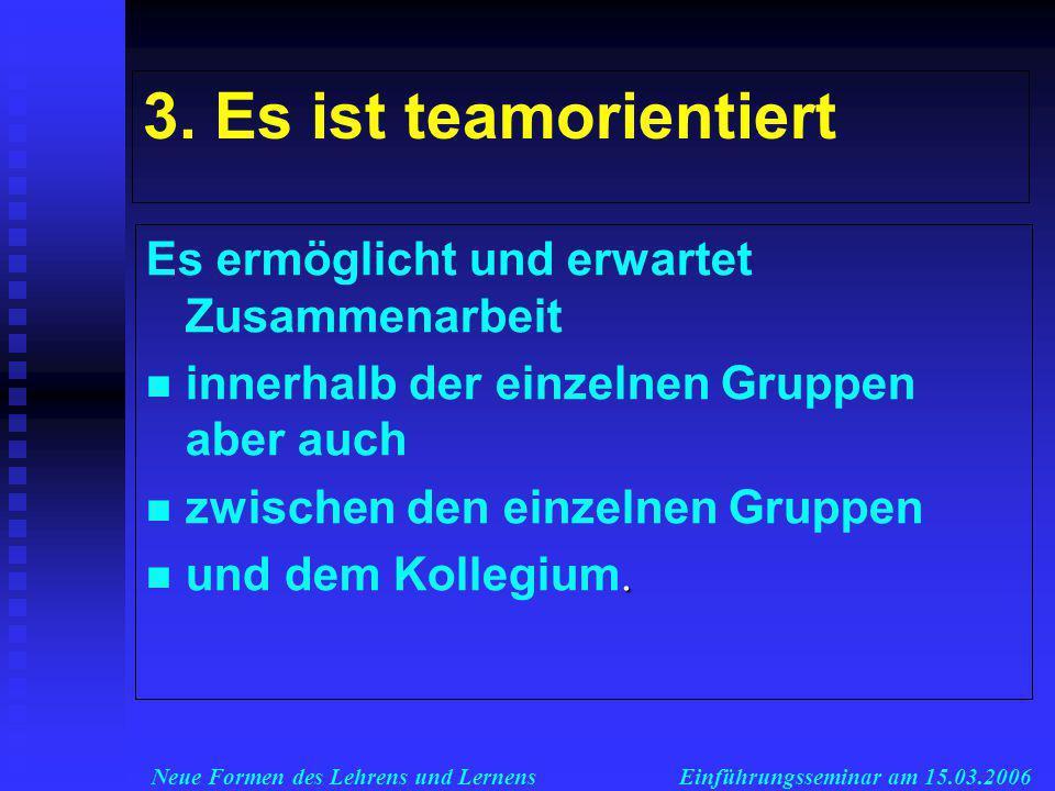 Neue Formen des Lehrens und LernensEinführungsseminar am 15.03.2006 3.