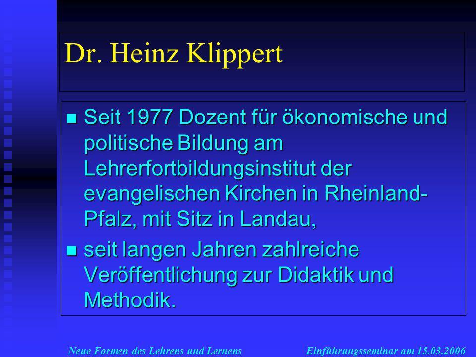 Neue Formen des Lehrens und LernensEinführungsseminar am 15.03.2006 Dr.