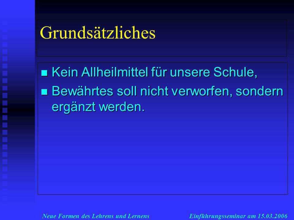 Neue Formen des Lehrens und LernensEinführungsseminar am 15.03.2006 Veränderte Schüler/ -innen...