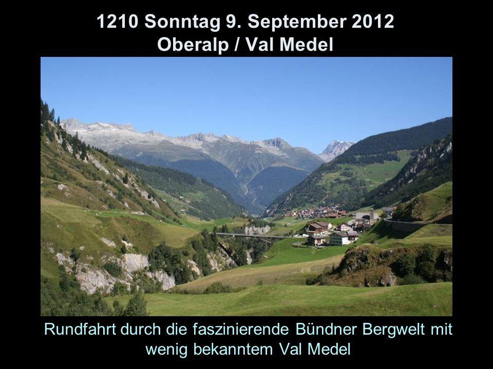 1210 Sonntag 9. September 2012 Oberalp / Val Medel Rundfahrt durch die faszinierende Bündner Bergwelt mit wenig bekanntem Val Medel