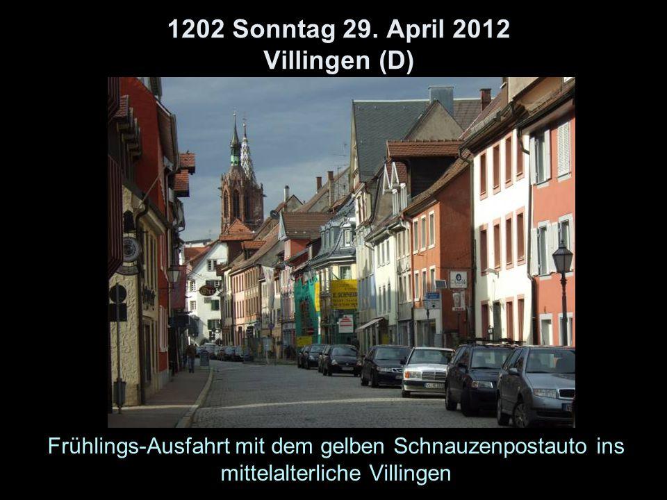 1202 Sonntag 29. April 2012 Villingen (D) Frühlings-Ausfahrt mit dem gelben Schnauzenpostauto ins mittelalterliche Villingen