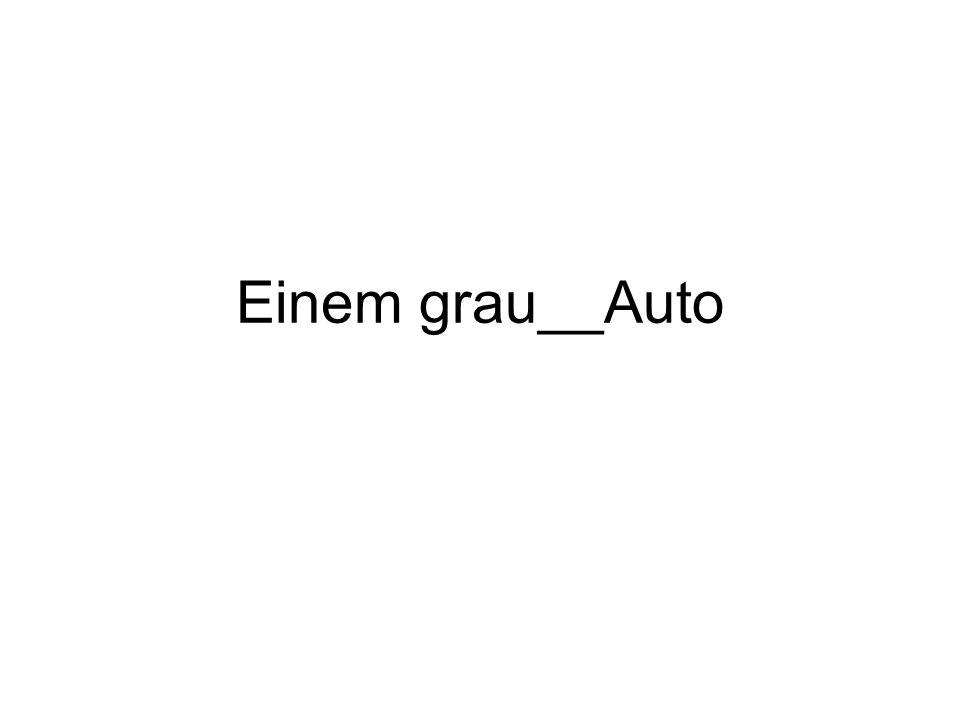 Einem grau__Auto