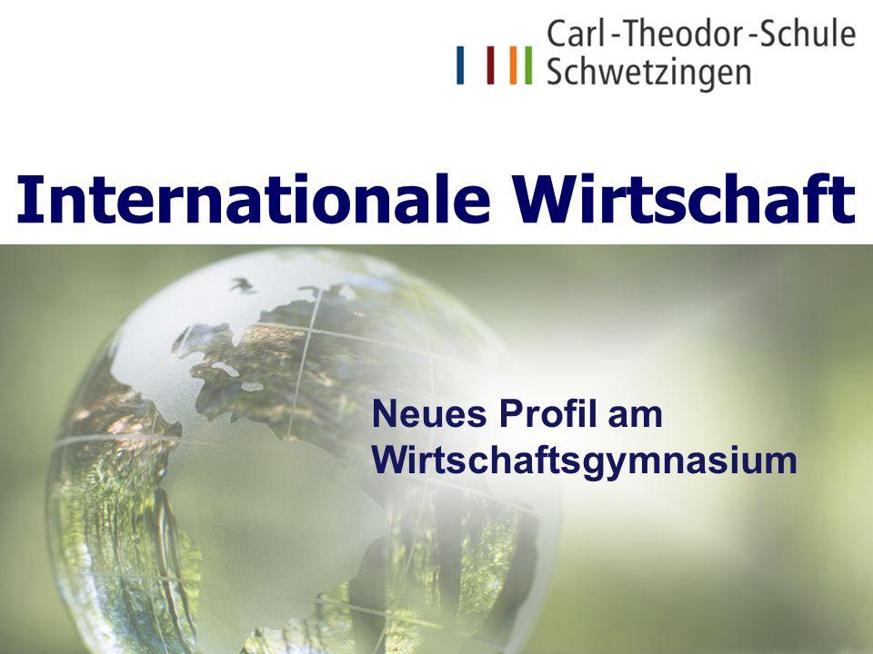 Internationale Wirtschaft Neues Profil am Wirtschaftsgymnasium
