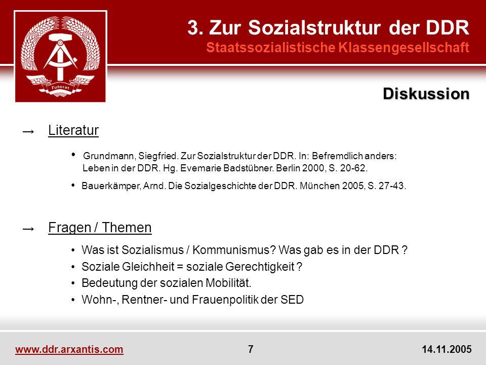 www.ddr.arxantis.com 7 14.11.2005 3. Zur Sozialstruktur der DDR Staatssozialistische Klassengesellschaft Literatur Grundmann, Siegfried. Zur Sozialstr
