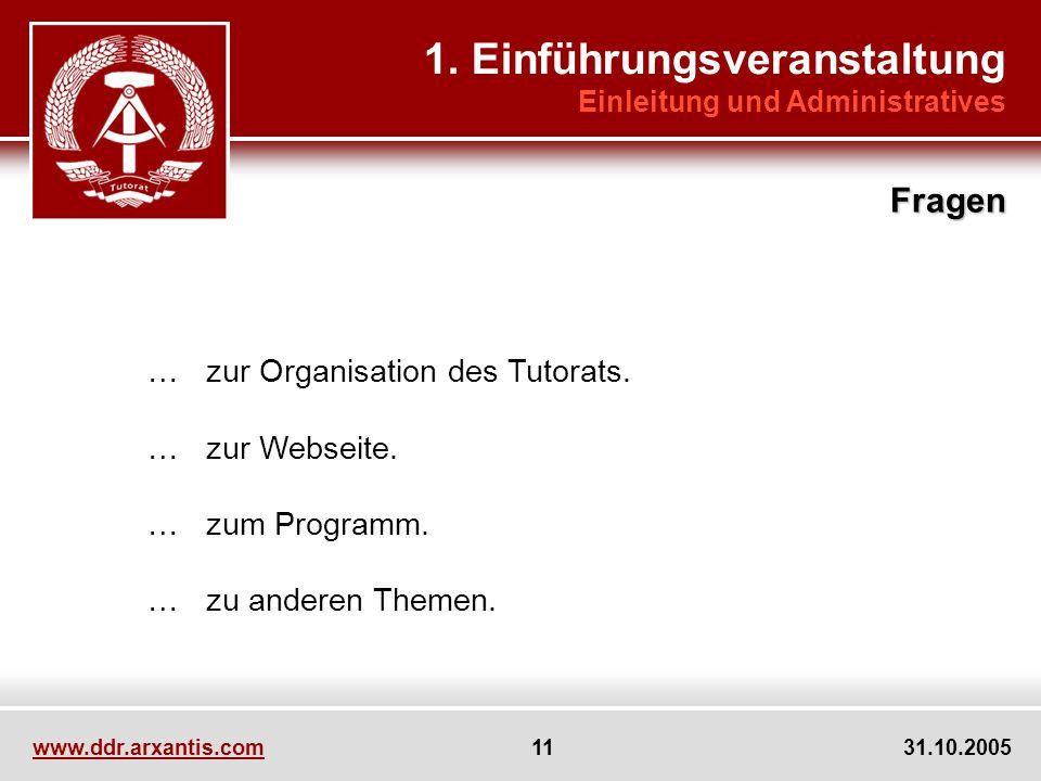 www.ddr.arxantis.com 11 31.10.2005 … zur Organisation des Tutorats.
