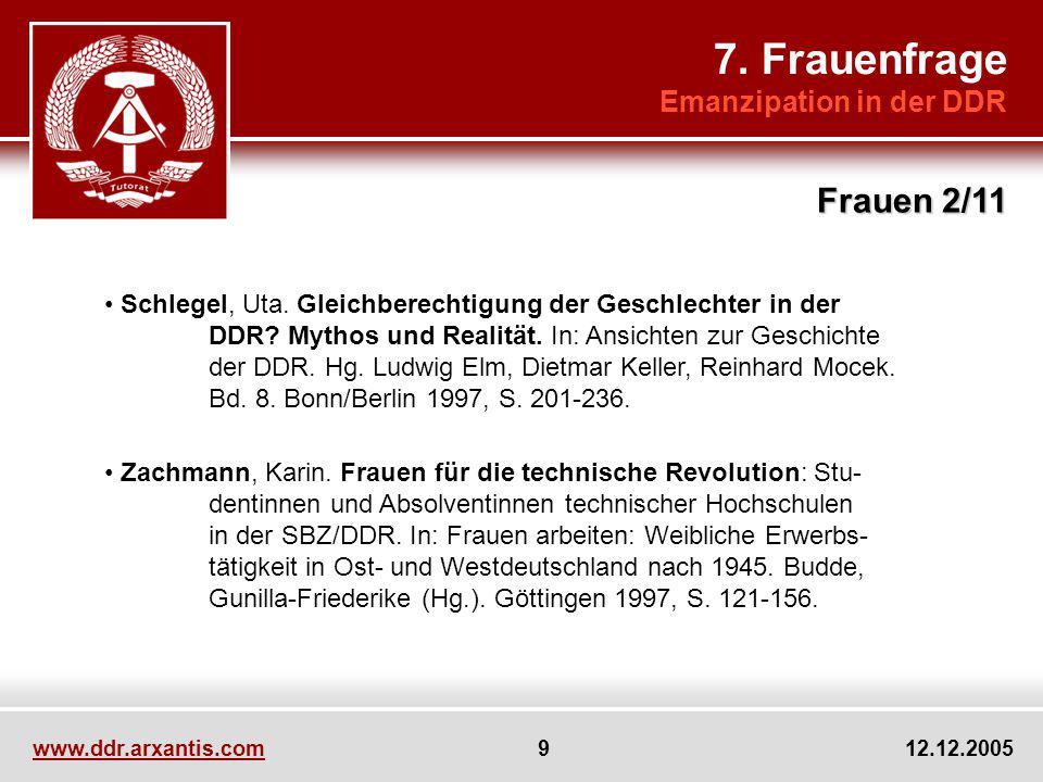 www.ddr.arxantis.com 9 12.12.2005 Schlegel, Uta. Gleichberechtigung der Geschlechter in der DDR? Mythos und Realität. In: Ansichten zur Geschichte der