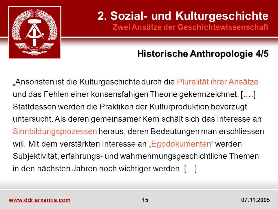 2. Sozial- und Kulturgeschichte Zwei Ansätze der Geschichtswissenschaft Ansonsten ist die Kulturgeschichte durch die Pluralität ihrer Ansätze und das