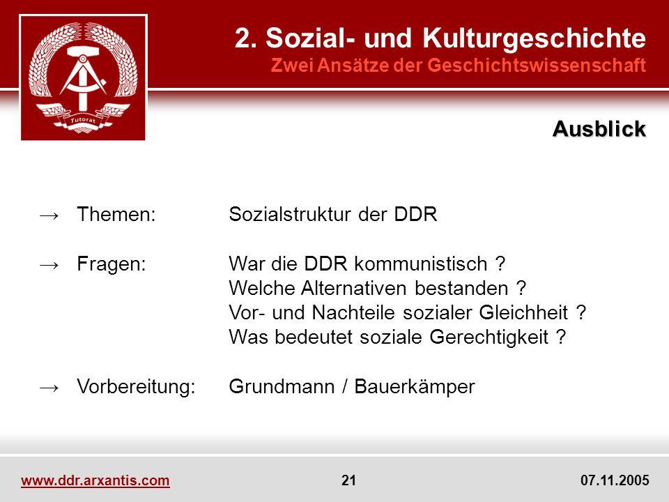 www.ddr.arxantis.com 21 07.11.2005 Themen:Sozialstruktur der DDR Fragen:War die DDR kommunistisch ? Welche Alternativen bestanden ? Vor- und Nachteile