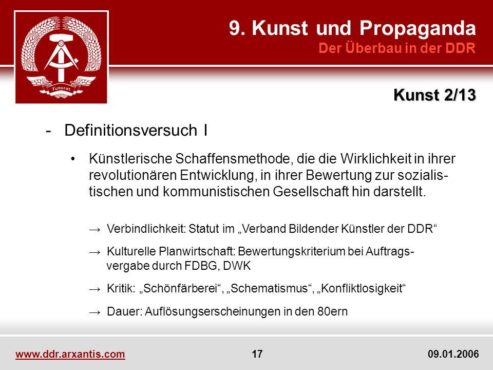 www.ddr.arxantis.com 17 09.01.2006 9. Kunst und Propaganda Der Überbau in der DDR Kunst 2/13 -Definitionsversuch I Künstlerische Schaffensmethode, die