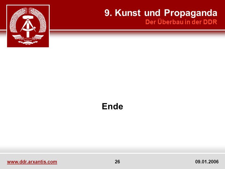 www.ddr.arxantis.com 26 09.01.2006 Ende 9. Kunst und Propaganda Der Überbau in der DDR
