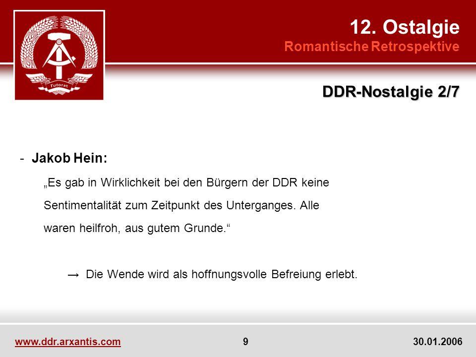 www.ddr.arxantis.com 9 30.01.2006 - Jakob Hein: Es gab in Wirklichkeit bei den Bürgern der DDR keine Sentimentalität zum Zeitpunkt des Unterganges. Al