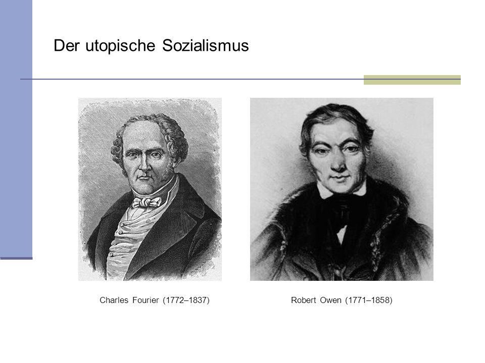 Der utopische Sozialismus Charles Fourier (1772–1837)Robert Owen (1771–1858)