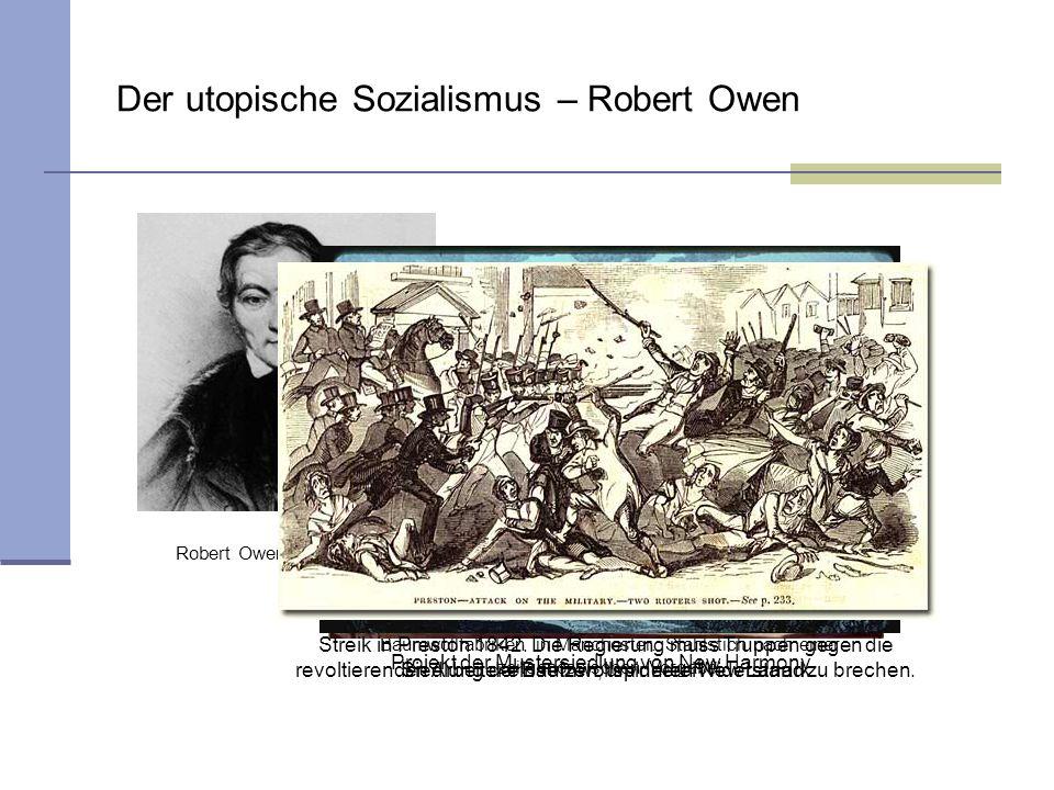 Der utopische Sozialismus – Robert Owen Robert Owen (1771–1858) Baumwollfabriken in Manchester. Stahlstich nach einer zeitgenössischen Vorgabe. Siedlu