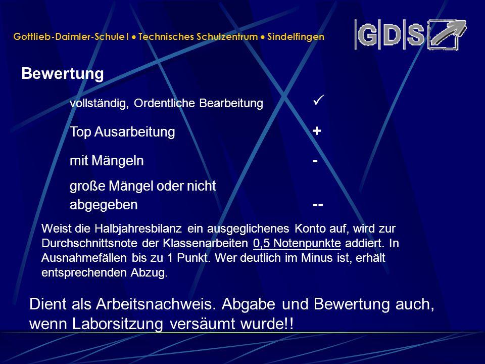 Gottlieb-Daimler-Schule I Technisches Schulzentrum Sindelfingen Bewertung Dient als Arbeitsnachweis. Abgabe und Bewertung auch, wenn Laborsitzung vers