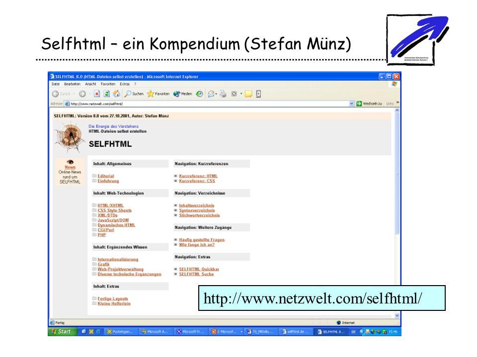 Selfhtml – ein Kompendium (Stefan Münz) http://www.netzwelt.com/selfhtml/