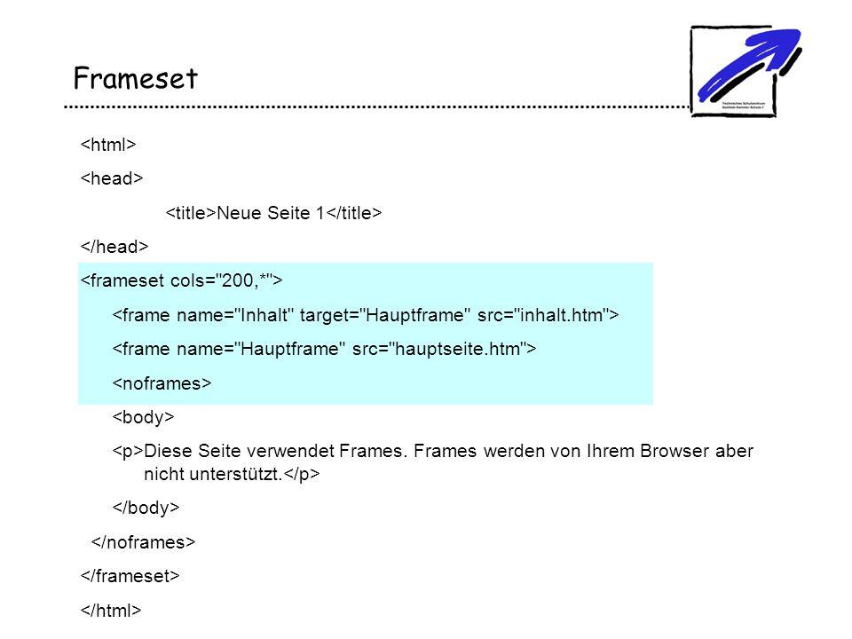 Frameset Neue Seite 1 Diese Seite verwendet Frames. Frames werden von Ihrem Browser aber nicht unterstützt.