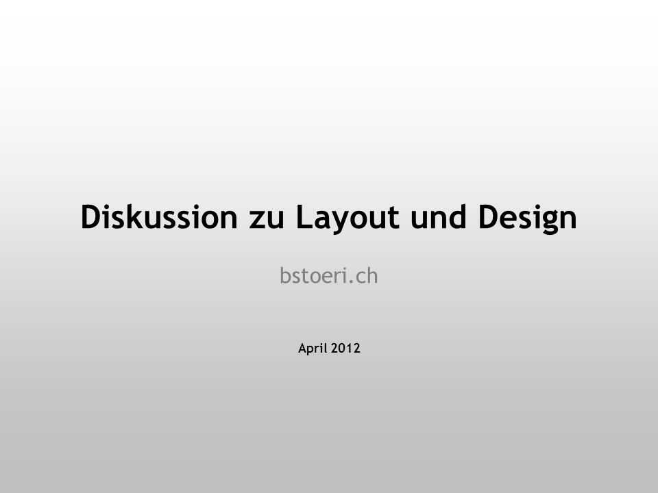 Diskussion zu Layout und Design bstoeri.ch April 2012