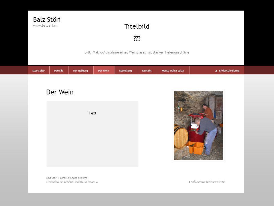 Bestellung Bestellformular Balz Störi www.bstoeri.ch StartseitePorträtDer RebbergDer WeinBestellungKontaktMonte Odina Suiza Bildbeschreibung Titelbild ??.