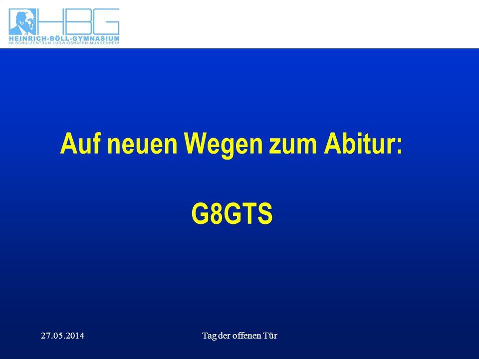 27.05.2014Tag der offenen Tür Auf neuen Wegen zum Abitur: G8GTS