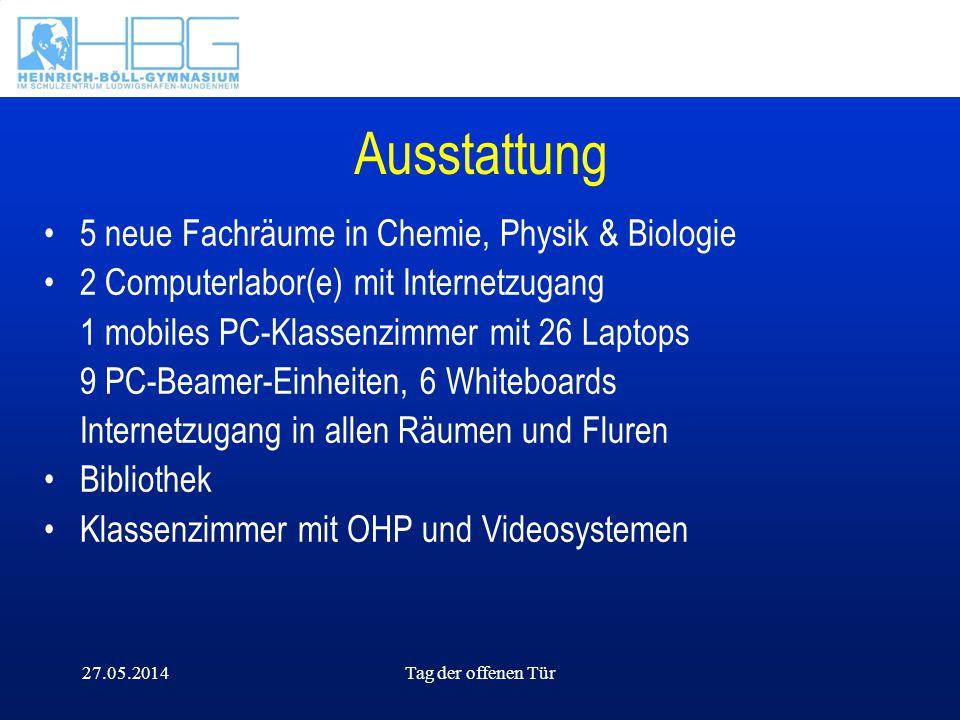 27.05.2014Tag der offenen Tür Ausstattung 5 neue Fachräume in Chemie, Physik & Biologie 2 Computerlabor(e) mit Internetzugang 1 mobiles PC-Klassenzimm