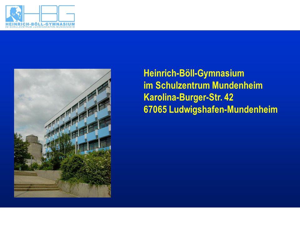 Text Heinrich-Böll-Gymnasium im Schulzentrum Mundenheim Karolina-Burger-Str. 42 67065 Ludwigshafen-Mundenheim