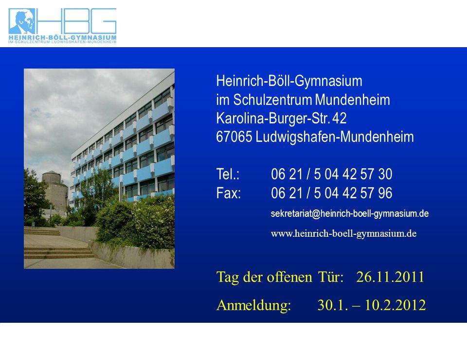 Text Heinrich-Böll-Gymnasium im Schulzentrum Mundenheim Karolina-Burger-Str. 42 67065 Ludwigshafen-Mundenheim Tel.: 06 21 / 5 04 42 57 30 Fax: 06 21 /