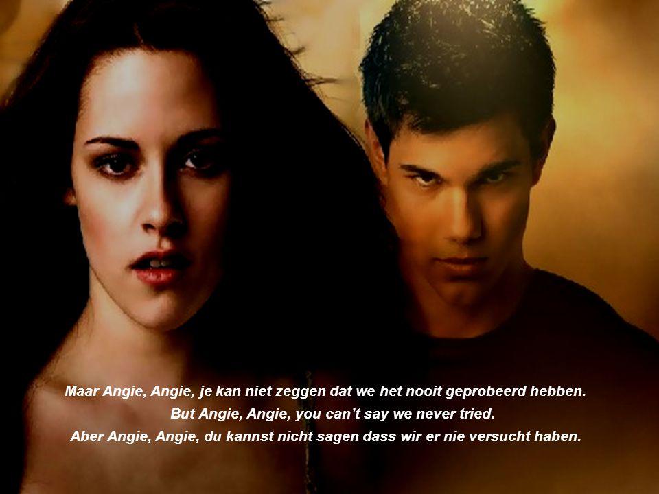 Maar Angie, Angie, je kan niet zeggen dat we het nooit geprobeerd hebben.